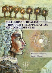 Methods of Healing through the Application of Consciousness