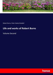 Life and works of Robert Burns