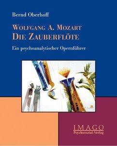 Wolfgang Amadeus Mozart: Die Zauberflöte