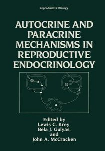 Autocrine and Paracrine Mechanisms in Reproductive Endocrinology