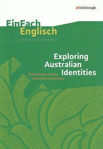 EinFach Englisch Unterrichtsmodelle. Exploring Australian Identi