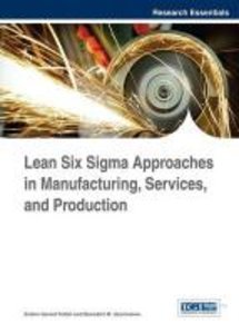 Lean Six SIGMA Approaches in Manufacturing, Services, and Produc