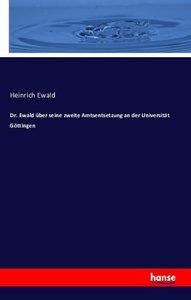 Dr. Ewald über seine zweite Amtsentsetzung an der Universität Gö