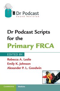 Dr. Podcast Scripts for the Primary FRCA