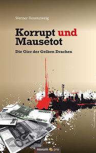 Korrupt und Mausetot - Die Gier der Gelben Drachen