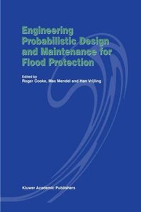 Engineering Probabilistic Design and Maintenance for Flood Prote