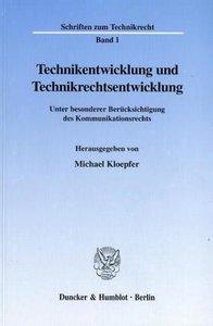 Technikentwicklung und Technikrechtsentwicklung.