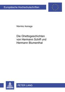 Die Ghettogeschichten von Hermann Schiff und Hermann Blumenthal