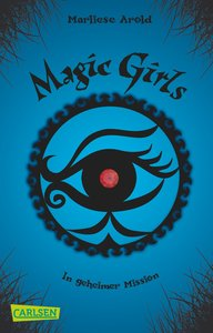 Magic Girls 07: In geheimer Mission