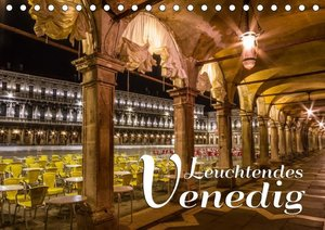 Leuchtendes Venedig (Tischkalender 2019 DIN A5 quer)