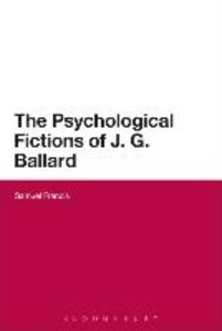 The Psychological Fictions of J. G. Ballard
