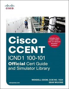 Cisco CCENT ICND1 100-101 Official Cert Guide and Simulator Libr