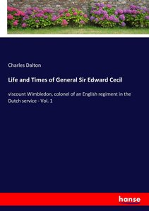 Life and Times of General Sir Edward Cecil