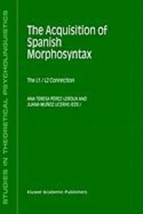 The Acquisition of Spanish Morphosyntax
