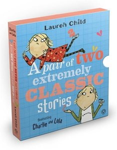 Charlie and Lola: Classic Gift Slipcase: A Pair of Two Extremely