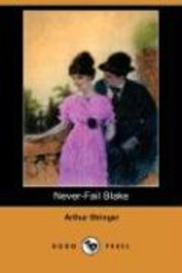 Never-Fail Blake (Dodo Press)