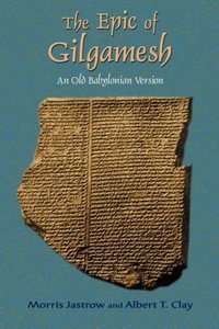 The Epic of Gilgamesh: An Old Babylonian Version