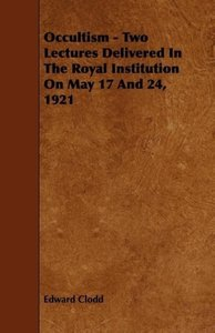 Occultism - Two Lectures Delivered in the Royal Institution on M