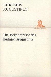Die Bekenntnisse des heiligen Augustinus