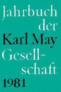 Jahrbuch der Karl - May - Gesellschaft 1981