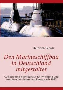 Den Marineschiffbau in Deutschland mitgestaltet