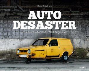 Auto Desaster - da etwas andere Fahrzeugbuch
