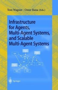 Infrastructure for Agents, Multi-Agent Systems, and Scalable Mul