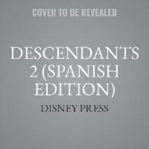 Descendants 2 (Spanish Edition): La Novela