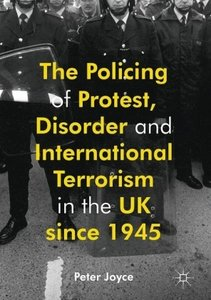 The Policing of Protest and Disorder