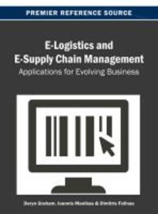 E-Logistics and E-Supply Chain Management: Applications for Evol
