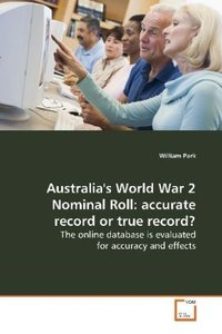 Australia's World War 2 Nominal Roll: accuraterecord or true rec