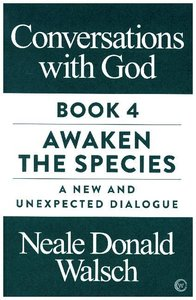 Conversations With God. Book.4