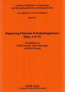 Regierung Potsdam Präsidialregistratur (Rep. 2 A I P)