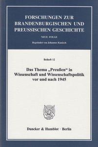 Das Thema »Preußen« in Wissenschaft und Wissenschaftspolitik vor
