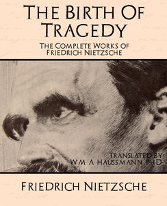 The Complete Works of Friedrich Nietzsche