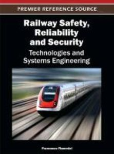 Railway Safety, Reliability, and Security: Technologies and Syst