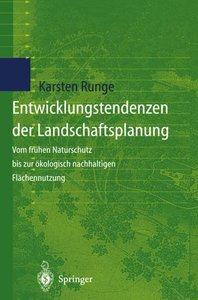 Entwicklungstendenzen der Landschaftsplanung