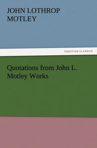 Quotations from John L. Motley Works
