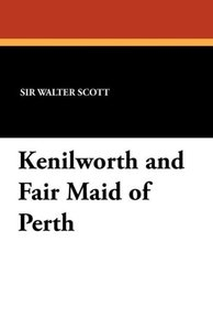 Kenilworth and Fair Maid of Perth