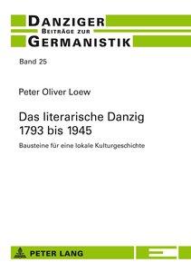 Das literarische Danzig - 1793 bis 1945