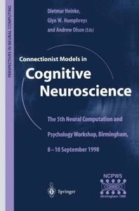 Connectionist Models in Cognitive Neuroscience
