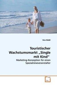 """Touristischer Wachstumsmarkt """"Single mit Kind"""""""