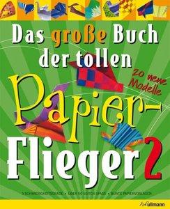 Das große Buch der tollen Papier-Flieger 02