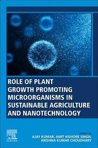 Role of Plant Growth Promoting Microorganisms in Sustainable Agr