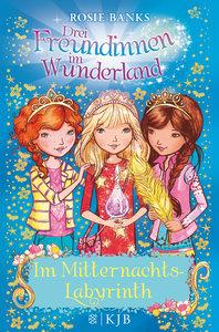 Drei Freundinnen im Wunderland 12: Im Mitternachts-Labyrinth
