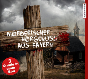 Mörderischer Hörgenuss aus Bayern