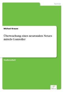 Überwachung eines neuronalen Netzes mittels Controller