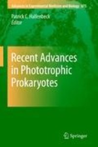 Recent Advances in Phototrophic Prokaryotes