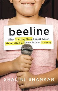 Beeline: What Spelling Bees Reveal about Generation Z\'s New Pat