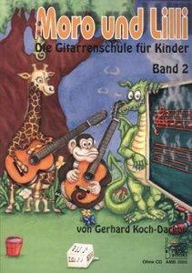 Moro und Lilli, Die Gitarrenschule für Kinder. Bd.2